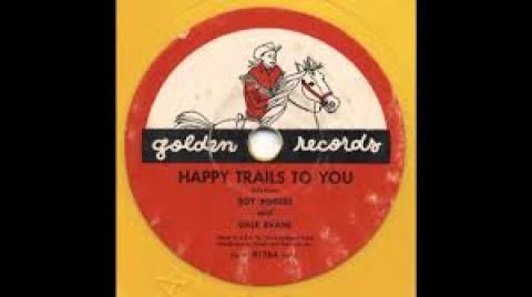 Roy Rogers and Dale Evans - Happy Trails